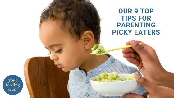 9 Top Tips For Parenting Picky Eaters by Your Feeding Team